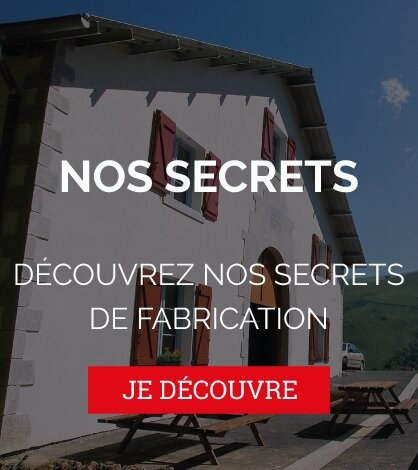 Nos secrets de fabrication